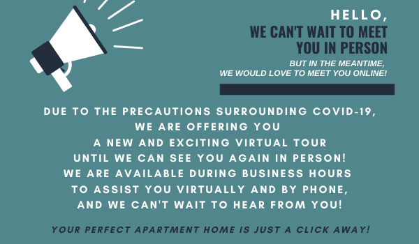 Hello, we can't wait to meet you in person but in the meantime, we would love to meet you online! Due to the precautions surrounding COVID19, we are offering you a new and exciting virtual tour, until we can see you again in person!  We are available duri